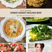 Your Late Spring Farmer's Market Challenge Menu From Domesticate-Me
