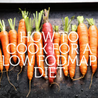 How-To Cook for a Low FODMAP Diet