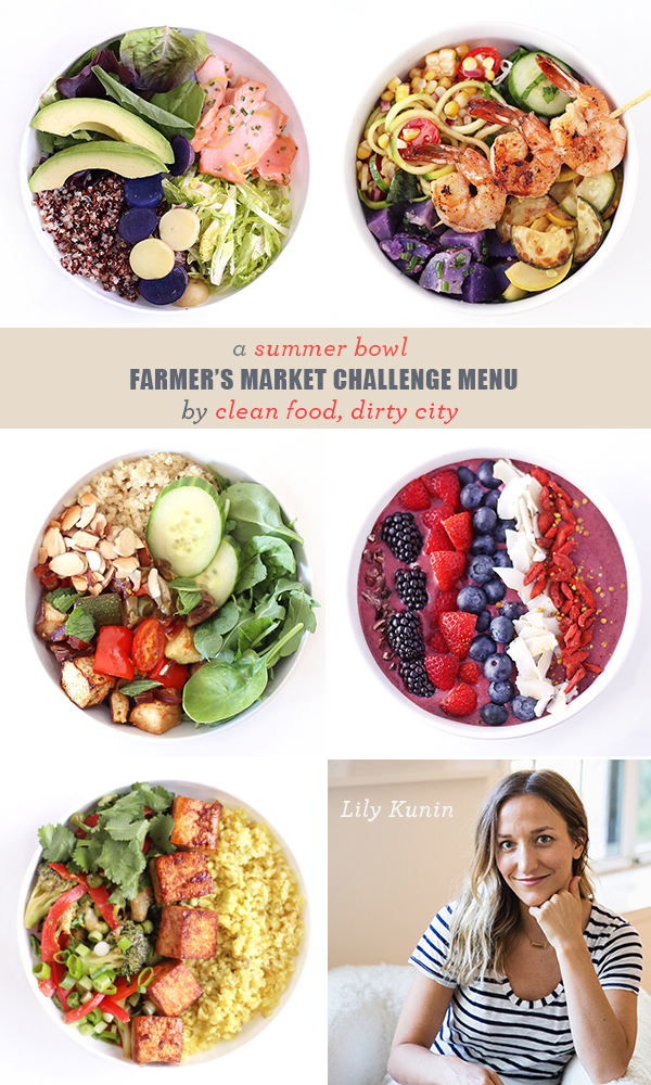 A Summer Bowl Farmer's Market Challenge Menu by Clean Food, Dirty City
