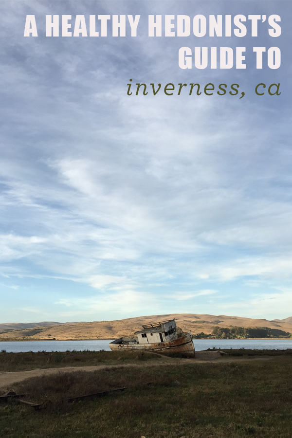 A Healthy Hedonist's Guide to Inverness California | The Best Restaurants in Point Reyes Station, Tomales Bay and Olema, plus where to stay and what to do in the area | Feed Me Phoebe
