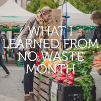 What I Learned From My Month of (Almost) No Waste