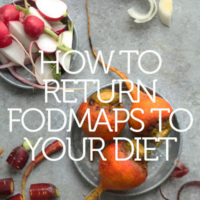 5 Things You Need to Know About Reintroducing High FODMAP Foods to Your Diet