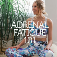 Adrenal Fatigue 101: Symptoms, Testing, Diet, and Supplements to Support Adrenal Burn-Out Recovery