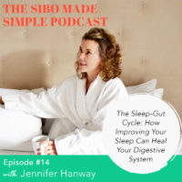 SIBO Made Simple | EP 14 | The Sleep-Gut Cycle: How Improving Your Sleep Can Heal Your Digestive System with Jennifer Hanway