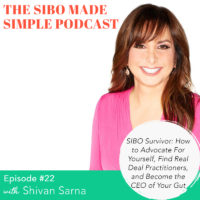 SIBO Made Simple | EP 22 | How to Advocate for Yourself, Find Real Deal Practitioners, and Become the CEO of Your Gut Health with Shivan Sarna