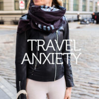 Travel Anxiety is Real: Here's How I Fight It