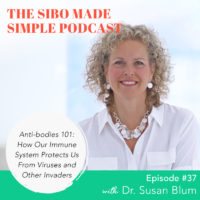 SIBO Made Simple | EP 37 | Antibodies 101: How Our Immune System Protects Us From Viruses and Other Invaders with Dr. Susan Blum